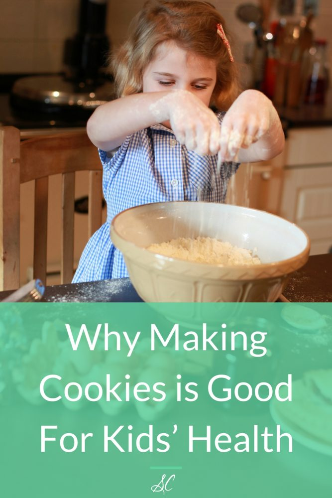 Why Making Cookies is Good for Your Kid's Health