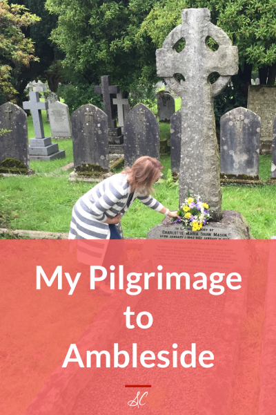 My Pilgrimage to Ambleside