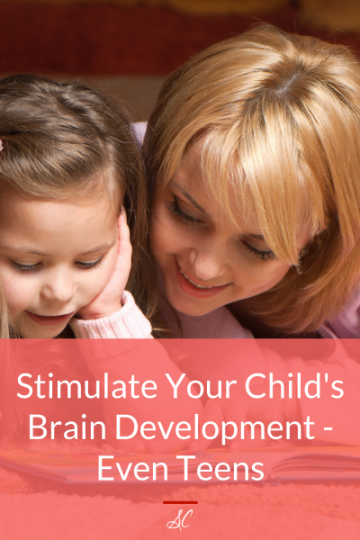 Stimulate Your Child's Brain Development - Even Teens